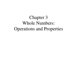 Chapter 3 Whole Numbers: Operations and Properties