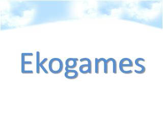 Ekogames