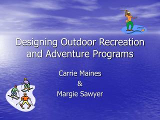 Designing Outdoor Recreation and Adventure Programs