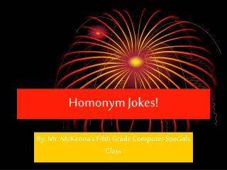 Homonym Jokes!
