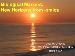 Biological Markers:  New Horizons from -omics