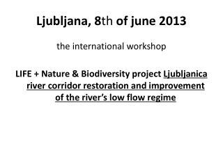 Ljubljana, 8 th  of june 2013