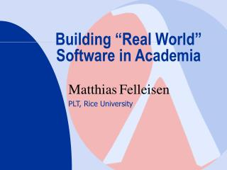 "Building ""Real World"" Software in Academia"