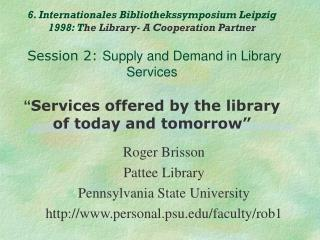 Roger Brisson Pattee Library Pennsylvania State University