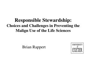 Responsible Stewardship:  Choices and Challenges in Preventing the Malign Use of the Life Sciences