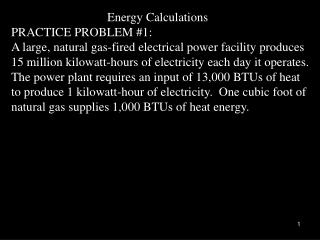 Energy Calculations PRACTICE PROBLEM #1: