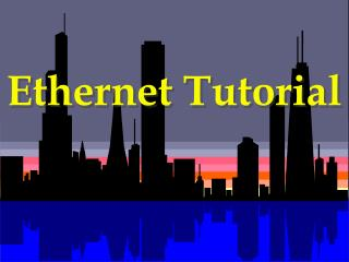 Ethernet Tutorial