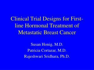 Clinical Trial Designs for First-line Hormonal Treatment of Metastatic Breast Cancer