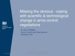 Missing the obvious - coping with scientific & technological change in arms control negotiations