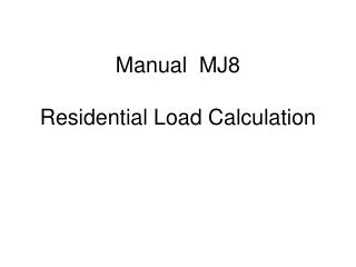 Manual  MJ8 Residential Load Calculation