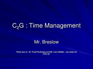 C 2 G : Time Management