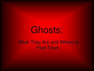 Ghosts: