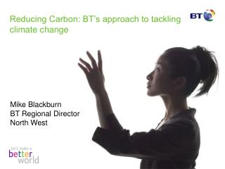 Reducing Carbon: BT's approach to tackling climate change