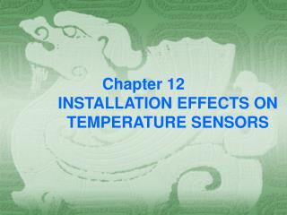 Chapter 12 INSTALLATION EFFECTS ON             TEMPERATURE SENSORS