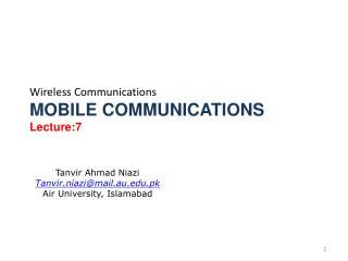 Wireless Communications MOBILE COMMUNICATIONS Lecture:7