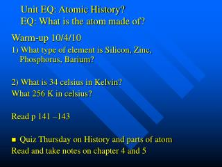 Unit EQ: Atomic History? EQ: What is the atom made of?