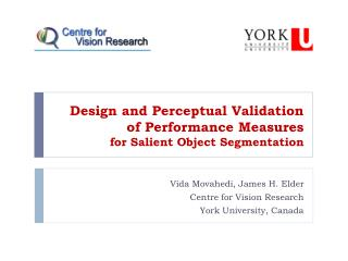Design and Perceptual Validation  of Performance Measures  for Salient Object Segmentation