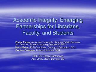 Academic Integrity: Emerging Partnerships for Librarians, Faculty, and Students