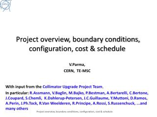 Project overview, boundary conditions, configuration, cost & schedule