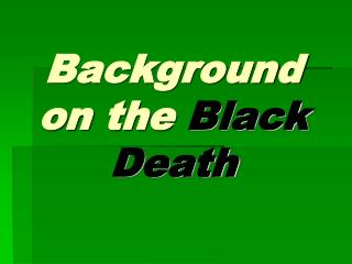 Background on the  Black Death