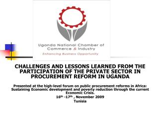 CHALLENGES AND LESSONS LEARNED FROM THE PARTICIPATION OF THE PRIVATE SECTOR IN PROCUREMENT REFORM IN UGANDA