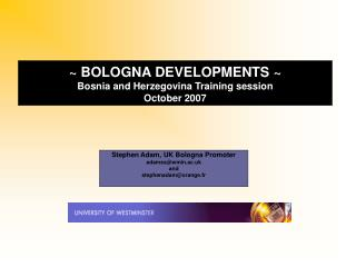 ~ BOLOGNA DEVELOPMENTS ~ Bosnia and Herzegovina Training session October 2007