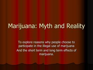 Marijuana: Myth and Reality