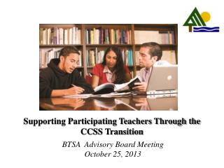 Supporting Participating Teachers Through the CCSS Transition