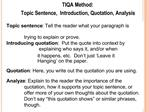 TIQA Method:   Topic Sentence,  Introduction, Quotation, Analysis