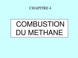 COMBUSTION DU METHANE