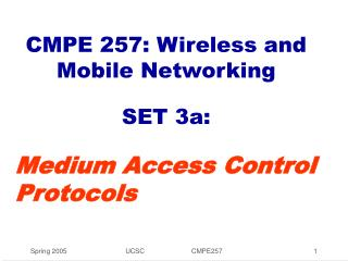 CMPE 257: Wireless and Mobile Networking  SET 3a: