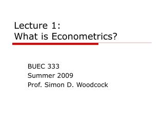 Lecture 1:  What is Econometrics?