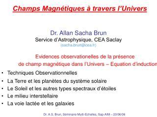 Dr. Allan Sacha Brun Service d'Astrophysique, CEA Saclay (sacha.brun@cea.fr)