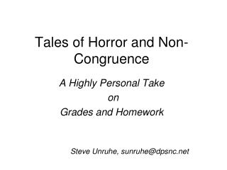 Tales of Horror and Non-Congruence