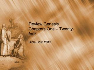 Review Genesis Chapters One – Twenty-four