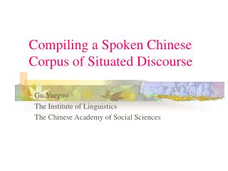 Compiling a Spoken Chinese Corpus of Situated Discourse