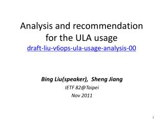Analysis and recommendation  for the ULA usage draft-liu-v6ops-ula-usage-analysis-00