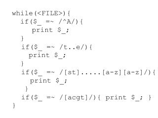 while(<FILE>){   if($_ =~ /^A/){ 	 print $_;   } if($_ =~ /t..e/){     print $_;   }