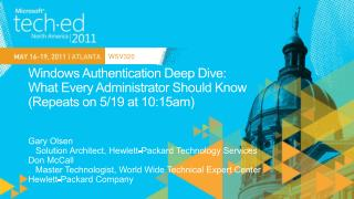 Windows Authentication Deep Dive:  What  Every Administrator Should Know  ( Repeats on 5/19 at 10:15am)