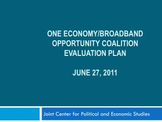 One Economy/Broadband Opportunity coalition Evaluation plan June 27, 2011