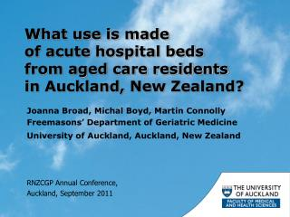 What use is made  of acute hospital beds  from aged care residents in Auckland, New Zealand?