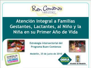 Atención Integral a Familias Gestantes, Lactantes, al Niño y la Niña en su Primer Año de Vida
