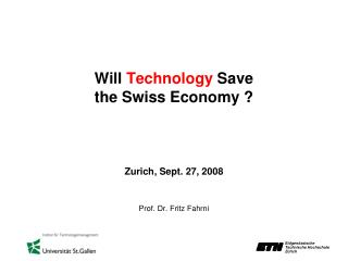 Will  Technology  Save  the Swiss Economy ?