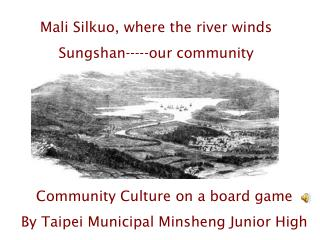 Community Culture on a board game By Taipei Municipal Minsheng Junior High