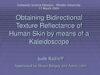 Obtaining Bidirectional Texture Reflectance of Human Skin by means of a Kaleidoscope