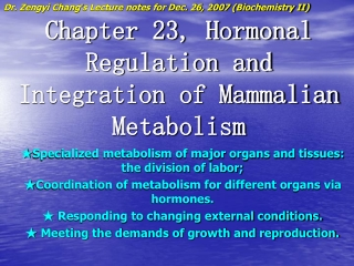 Chapter 23, Hormonal Regulation and Integration of Mammalian Metabolism