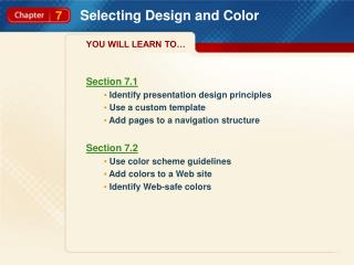 Section 7.1  Identify presentation design principles  Use a custom template  Add pages to a navigation structure Section
