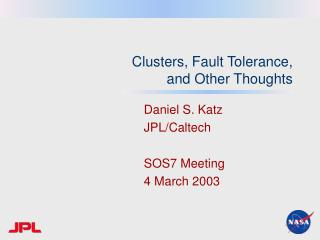 Clusters, Fault Tolerance,  and Other Thoughts