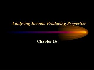 Analyzing Income-Producing Properties