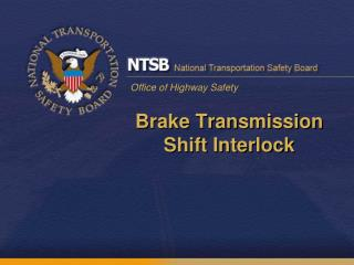 Brake Transmission Shift Interlock